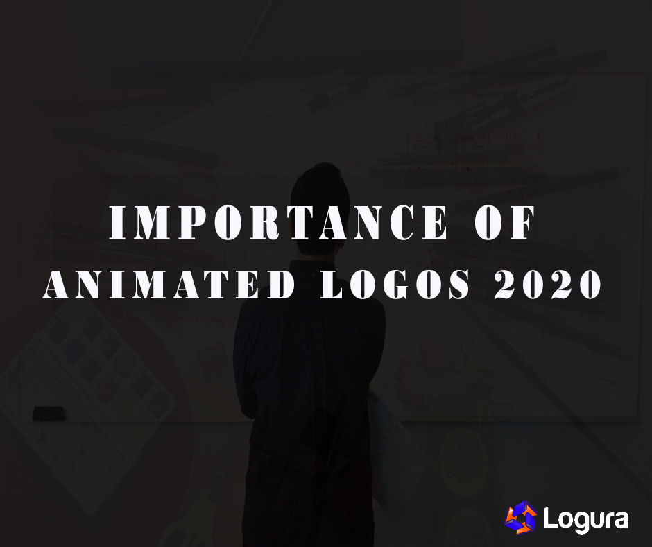 Why Brands Need An Animated Logo In 2020 - Blog Image