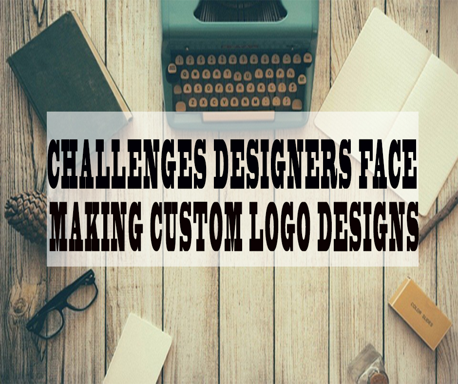 Challenges Designers Face While Making Custom Logo Designs - Blog Image