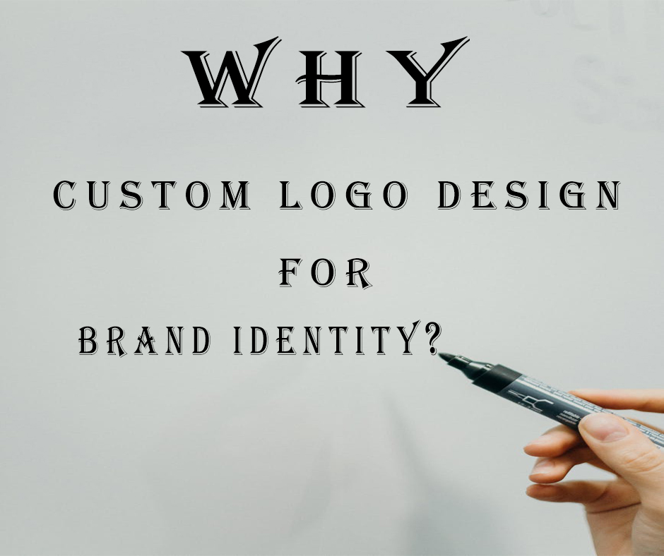 Why A Custom Logo Design Is Needed For Creating Brand Identity? - Blog Image